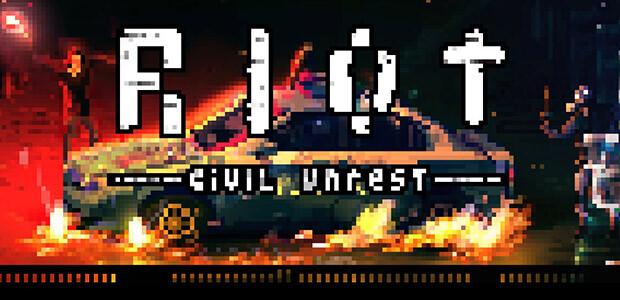 RIOT - Civil Unrest